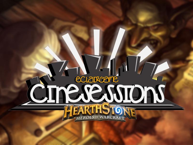 Les CinéSessions : la nouvelle compétition Hearthstone