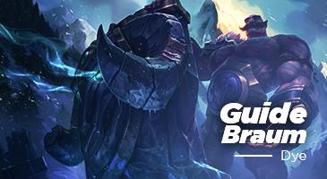 Guide Lol: Le Braum de Dye !