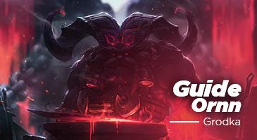Guide Lol : Le Ornn de GrOdka !