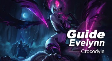 Guide LoL: La Evelynn de Crocodyle!