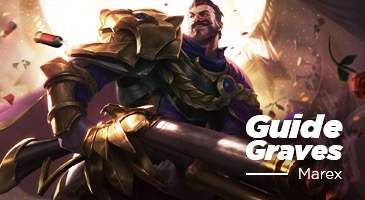 Guide Lol : Le Graves de Marex!