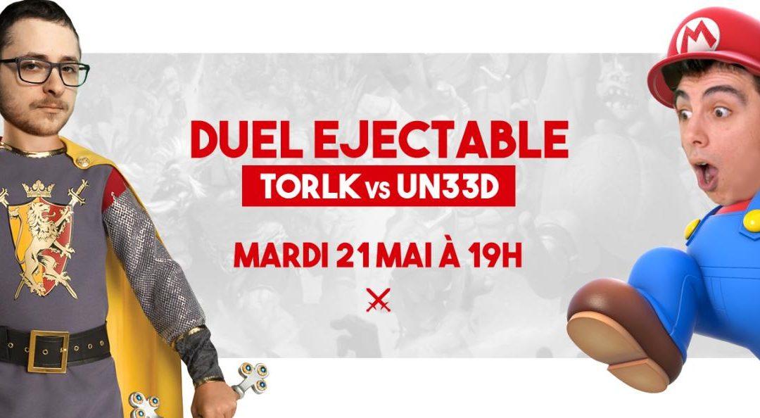 Duel Éjectable : Torlk vs Un33d mardi à 19h
