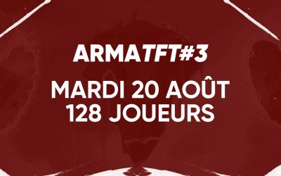 Rendez-vous le 20 Août pour l'ArmaTFT #3 !