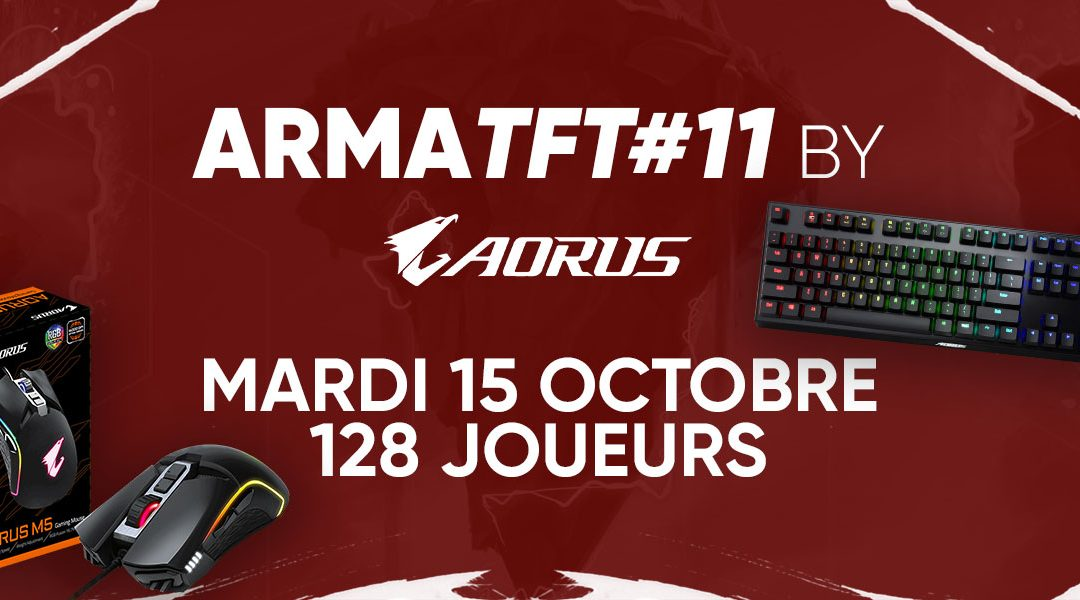 Rendez-vous le 15 Octobre pour l'ArmaTFT#11 by AORUS !