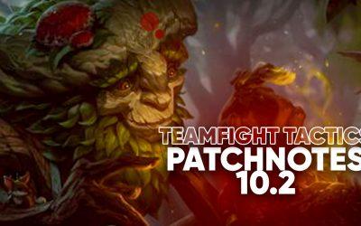 TFT Patch 10.2 : toutes les infos