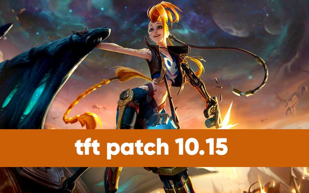 TFT Patch 10.15 : toutes les infos