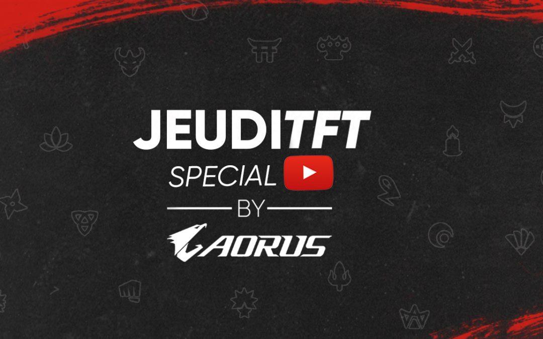 Le JeudiTFT spécial youtube by AORUS le 29 Octobre !