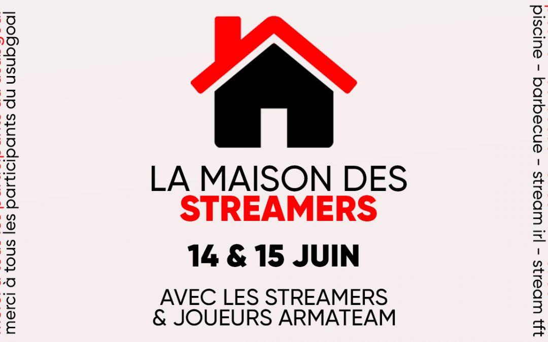 Suivez la Maison des Streamers en direct !